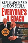 Everyone's a Coach: The Business Secrets of High Performance Coaching