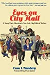 Eyes On City Hall: A Young Man's Education In New York City Political Warfare
