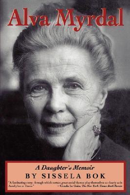Alva Myrdal A Daughter S Memoir By Sissela Bok