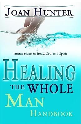 Healing The Whole Man - Joan Hunter