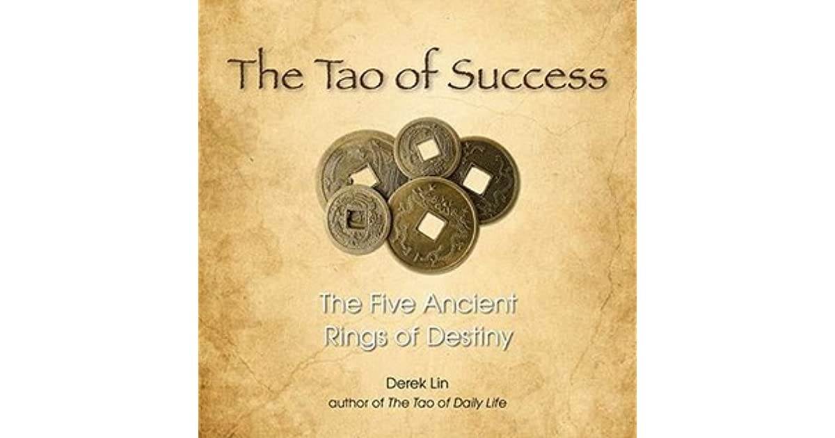 The tao of success the five ancient rings of destiny by derek lin fandeluxe Image collections
