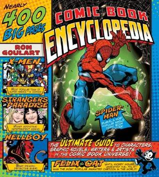 Comic Book Encyclopedia: The Ultimate Guide to Characters, Graphic Novels, Writers, and Artists in the Comic Book Universe