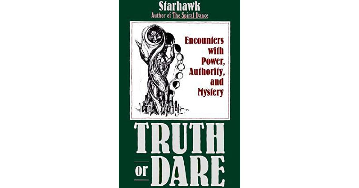 Truth Or Dare Encounters With Power Authority And Mystery By