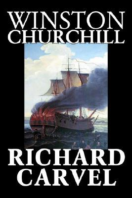 Richard Carvel by Winston Churchill, Fiction, Historical