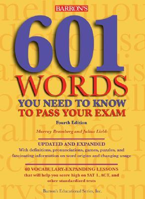 601 Words You Need to Know to Pass Your Exam by Murray Bromberg