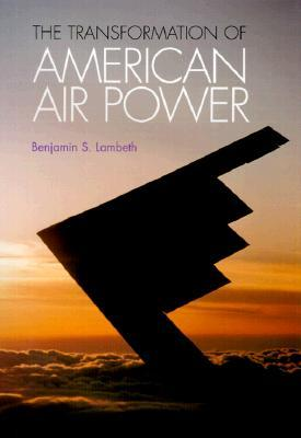 Transformation of American Air Power: Innovation and the Modern Military