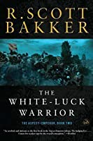 The White-Luck Warrior: Book Two