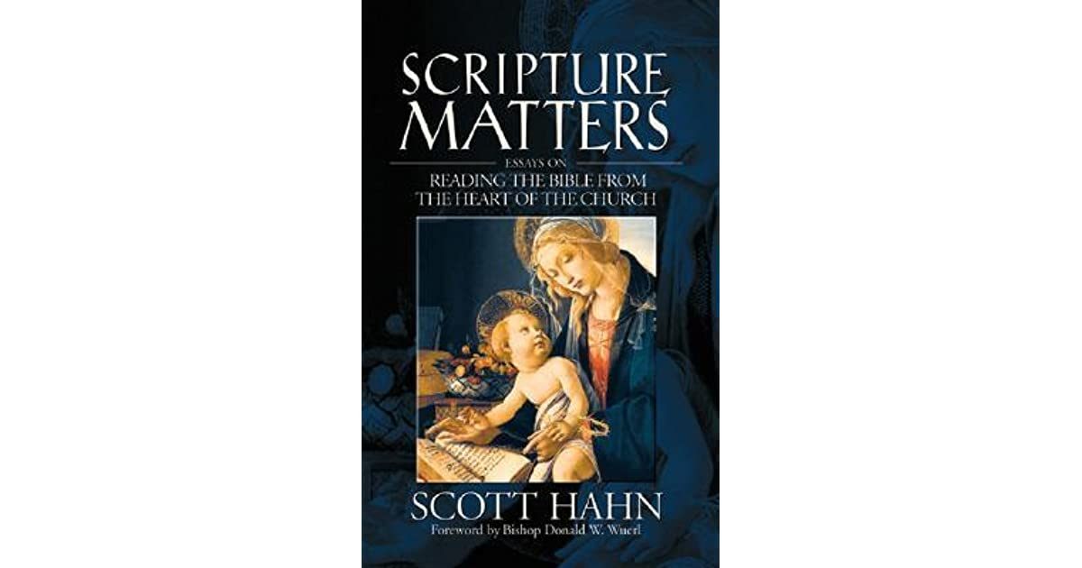 Examples Of Persuasive Essays For High School Scripture Matters Essays On Reading The Bible From The Heart Of The Church  By Scott Hahn Grant Writing Services Personal Business Grants also Essay About Healthy Food Scripture Matters Essays On Reading The Bible From The Heart Of The  Can Someone Do My Assignment