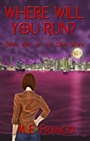 Where Will You Run? (Dion, #1)