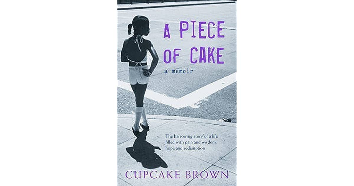 a piece of cake a of cake by cupcake brown 1200