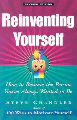 Reinventing-Yourself-How-to-Become-the-Person-You-Ve-Always-Wanted-to-Be