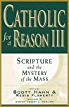 Catholic for a Reason III by Scott Hahn