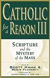 Catholic for a Reason III by Scott Hahn