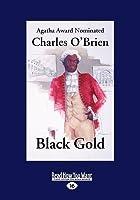 Black Gold (Large Print 16pt)