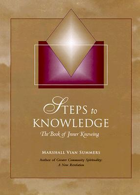 Steps to Knowledge by Marshall Vian Summers
