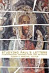 Studying Pauls Letters by Joseph A. Marchal