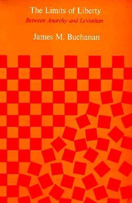 The Limits of Liberty by James M. Buchanan