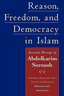 Reason, Freedom, and Democracy in Islam: Essential Writings of Abdolkarim Soroush