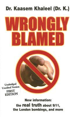 Wrongly Blamed: The Real Facts Behind 9/11 and the London Bombings