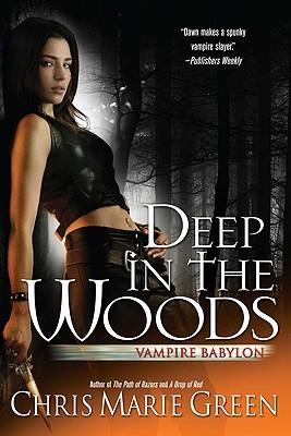Deep In The Woods Vampire Babylon 6 By Chris Marie Green