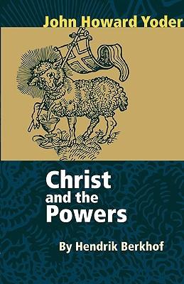 Christ and the Powers by Hendrikus Berkhof