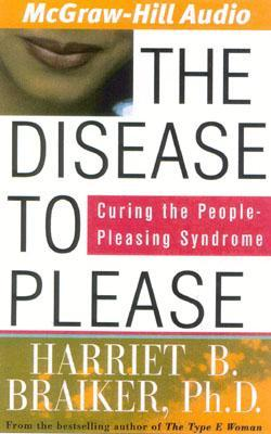Curing the People-Pleasing Syndrome The Disease to Please