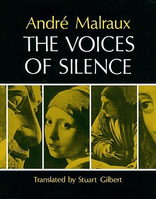 The Voices of Silence: Man and His Art (Abridged from the Psychology of Art)