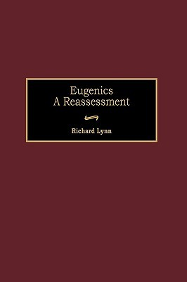 Eugenics: A Reassessment