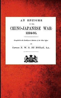 An Epitome of the Chino-Japanese War, 1894-95