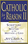 Catholic for a Reason II by Leon J. Suprenant Jr.