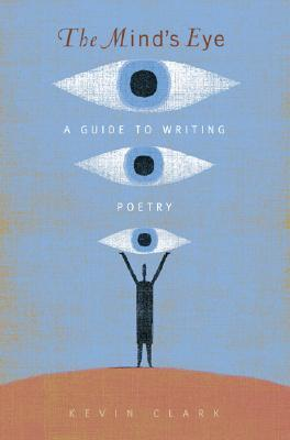The Mind's Eye: A Guide to Poetry Writing