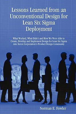 Lessons Learned from an Unconventional Design for Lean Six Sigma Deployment