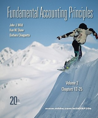 Fundamental Accounting Principles, Volume 2: Chapters 12-25