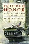 Injured Honor: The Chesapeake-Leopard Affair, June 22, 1807