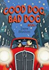 Good Dog, Bad Dog (Good Dog, Bad Dog, #1)