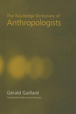 The Routledge Dictionary of Anthropologists