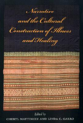 Narrative and the Cultural Construction of Illness and Healing-University of California Press (2000)