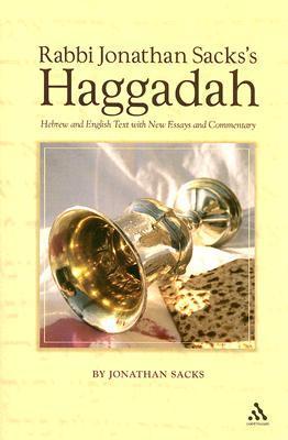 Rabbi Jonathan Sacks's Haggadah: Hebrew and English Text with New Essays and Commentary by Jonathan Sacks