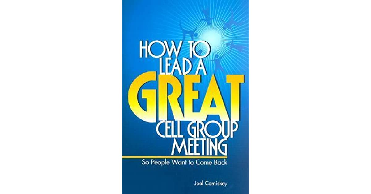 Image result for How to lead a great cell group meeting (Joel Comiskey