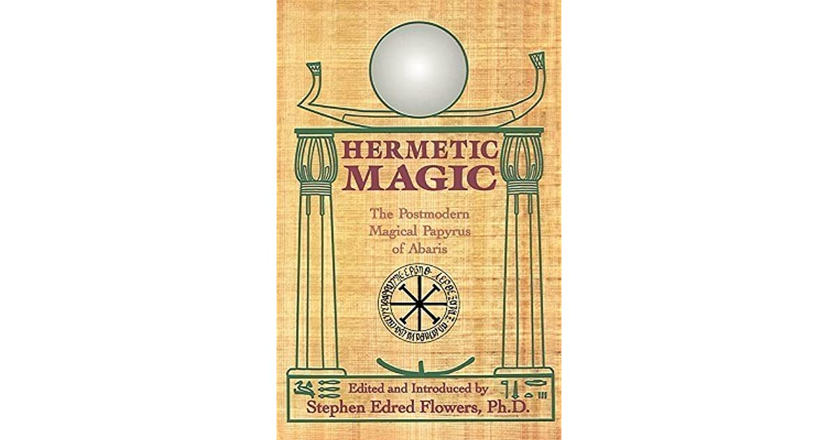 Hermetic magic the postmodern magical papyrus of abaris by stephen hermetic magic the postmodern magical papyrus of abaris by stephen e flowers fandeluxe Choice Image
