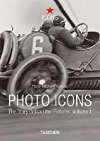 Photo Icons: The Story Behind the Pictures: 1827-1926 (Icons)