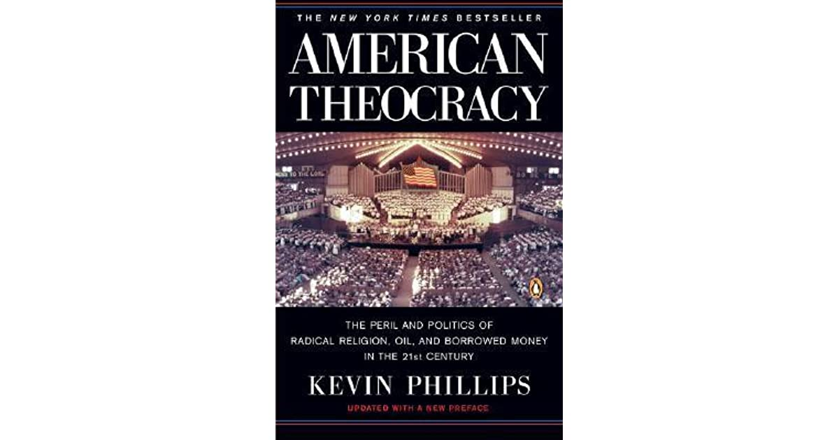 American Theocracy The Peril And Politics Of Radical Religion Oil