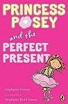 Princess Posey and the Perfect Present (Princess Posey, #2)