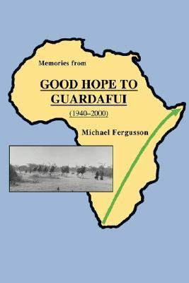 Memories from Good Hope to Guardafui  by  Michael Fergusson