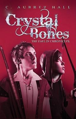Crystal Bones (The Faelin Chronicles, #1)