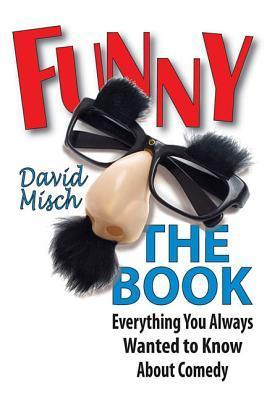 Funny The Book - Everything You Always Wanted to Know About Comedy