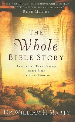 The Whole Bible Story: Everything That Happens in the Bible in Plain
