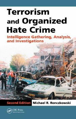 Terrorism and Organized Hate Crime: Intelligence Gathering, Analysis and Investigations