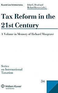 Tax Reform in the 21st Century: A Volume in Memory of Richard Musgrave