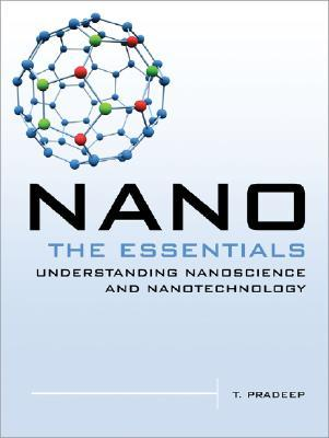 Nano: The Essentials: Understanding Nanoscience and Nanotechnology